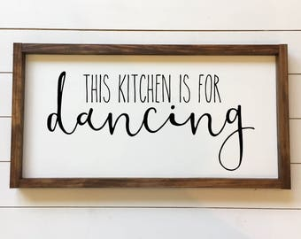 This kitchen is for Dancing Wood Sign, Kitchen Wood Sign, Kitchen Farmhouse Decor