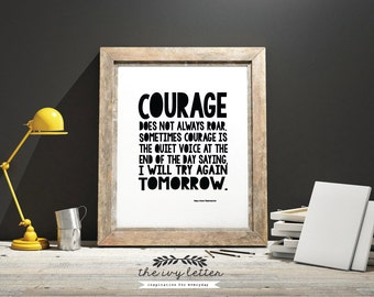 Courage does not always Roar.. Printable Typography Inspirational Quote Digital Art Wall Decor Print 4x6, 5x7 and 8x10 all Included! INSTANT