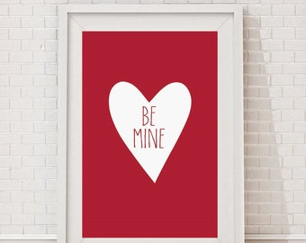 Be Mine Printable Valentines Day Wedding Engagement Inspirational Digital Art Wall Decor Download 8x10 5x7 4x6 Gift Idea Red