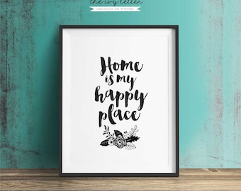 Home is My Happy Place, Printable Art, Inspirational Quotes, Typography Art, Digital Prints, Black and White Art, Wall Art Prints, Digital
