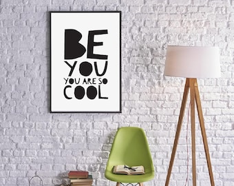 Be You, you are So Cool, Printable Art, Inspirational Quotes, Typography Art, Digital Prints, Black and White Art, Wall Art Prints, Digital