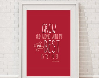 Grow Old With Me The Best Is Yet To Be Printable Valentines Day Wedding Engagement Inspirational Digital Artl Decor 8x10 5x7 4x6 Red White