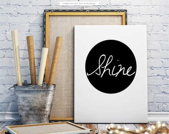 Shine Printable Art, Inspirational Quotes, Typography Art, Digital Prints, Black and White Art Prints Wall Art Prints, Digital Download