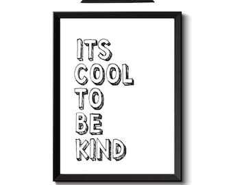 It's Cool To Be Kind, Printable Art, Inspirational Quotes, Typography Art, Digital Prints, Black and White Art, Wall Art Prints, Digital