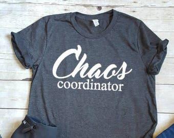 Chaos Coordinator, Teacher Shirt, Teacher Life, Teacher Appreciation Shirt, Mom Shirt, Funny T-Shirt, Mom Life Shirt, Teacher Gift