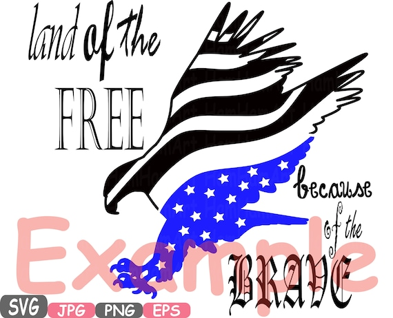 Land Of The Free Because Of The Brave Quote Silhouette Svg Etsy