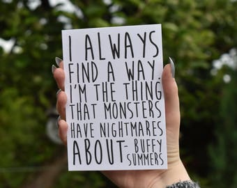 I'm the thing that monsters have nightmares about - Buffy Quote Postcard Print
