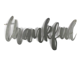 thankful script, thankful raw metal sign, metal word art, steel word art, steel script cursive font lettering, grateful thankful blessed