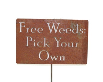 Free Weeds: Pick Your Own  Metal Garden Stake Sign, Medium to XL