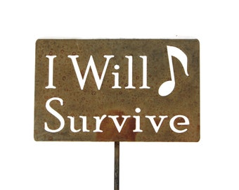 I Will Survive Metal Garden Stake Sign, Small to XL