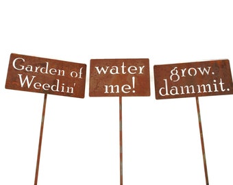 Garden Stake Gift Set -- grow dammit, Garden of Weedin, water me! set of three rustic metal stakes