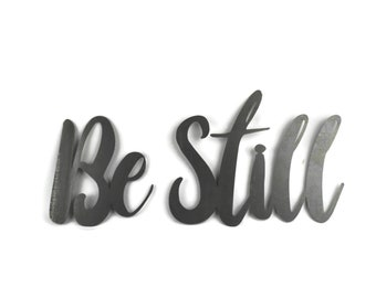 Be Still script, calm relax meditate, metal word art, steel word art, steel script cursive font, still my heart, meditation inspirational