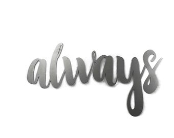 always script, always metal sign, metal word art, steel script cursive font, DIY always sign,always and forever, metal wall decor, wall word