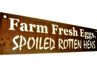 Farm Fresh Eggs. Spoiled Rotten Hens. Chicken coop sign. Rusty Chicken Sign, Rustic Chicken Decor, Farmhouse Chicken, chicken art