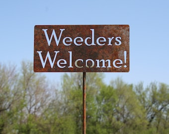Rustic Weeders Welcome Garden Stake, funny garden stake, weeding yard sign, funny sign, rusty garden sign, garden marker, gardeners sign