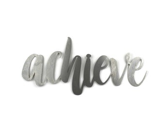 achieve script, achieve metal sign, metal word art, believe it and achieve it, steel script cursive font, inspirational contest competitor