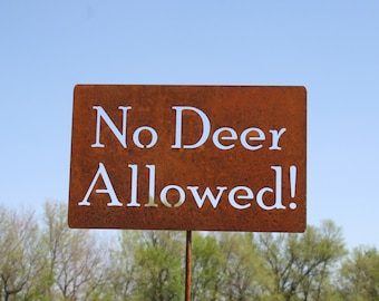 No Deer Allowed! Rustic Metal Stake, Deer Repellent Sign