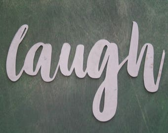 laugh script, laugh metal sign, metal word art, baby laugh, steel script cursive font, DIY laugh sign, laughter sign, laughing out loud, lol