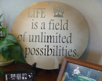 Metal Inspirational Sign -- Life is a field of unlimited possibilities