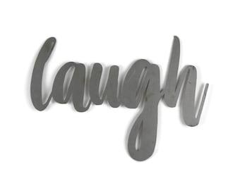 laugh script, laugh metal sign, metal word art, baby laugh, steel script cursive font, DIY laugh sign, laughter sign, laughing out loud, lol