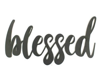 blessed script, blessed raw metal sign, metal word art, steel word art, steel script cursive font lettering, thankful grateful blessed sign