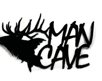 Elk Man Cave metal sign, man cave sign, elk sign, hunter man cave, rustic man cave, elk mount sign, elk hunter sign, outdoorsman man cave