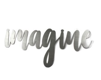 imagine script, imagine metal sign, metal word art, imagination sign, steel script cursive font, DIY imagine sign, craft project wall decor
