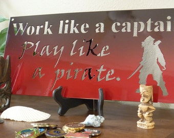 Metal Pirate Sign. Work like a captain. Play like a pirate. Pirate Decor, Man Cave, Pirate Sign, Pirate Bar Sign, Gift for Him, Sailor Humor
