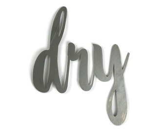 dry script, dry metal sign, metal word art, laundry room decor, steel script cursive font, DIY laundry sign, wash dry fold, cleaning signs