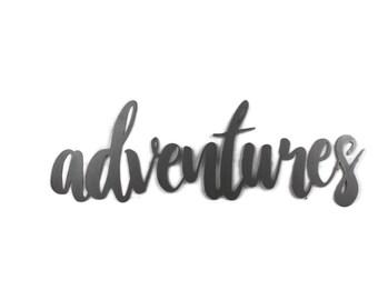 adventures script, adventure travel explore metal sign, metal word art, inspirational word art, DIY inspire sign, vacation decor