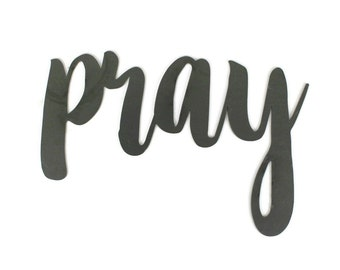 pray script, pray metal sign, metal word art, confirmation gift, steel script cursive font, DIY pray sign, religious wall decor word art