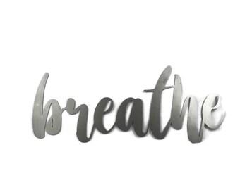 breathe script, breathe metal sign, metal word art, steel word art, steel script cursive font, DIY breathe sign, yoga meditation inspiration
