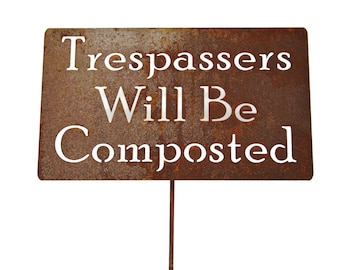 Trespassers Will Be Composted Sign, No Trespassing Sign, Metal Warning Sign, Funny Garden Sign