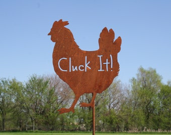 Cluck It! Funny Rustic Metal Chicken Garden Stake Sign