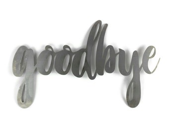 goodbye script, hello goodbye welcome metal sign, metal word art, steel word art, steel script cursive font, DIY sign wall decor entryway
