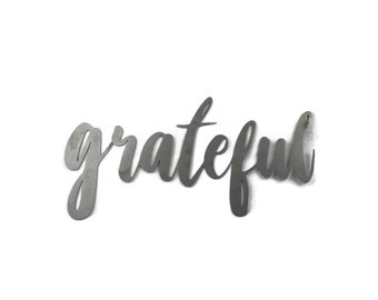 grateful script, grateful raw metal sign, metal word art, steel word art, steel script cursive font lettering, grateful thankful blessed
