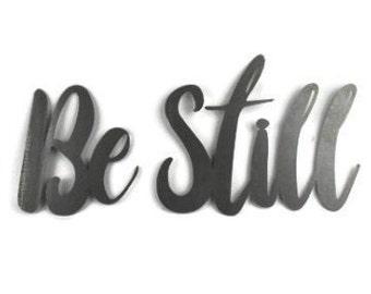 Be Still script, calm relax meditate, metal word art, steel word art, steel script cursive font, still my heart, meditation inspirational
