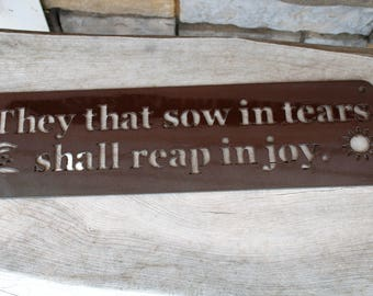 Inspirational Metal Sign, They that sow in tears shall reap in joy, Psalm verse, Rustic Religious Sign, Rusty Bible Verse, Metal word art