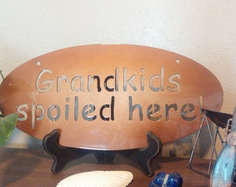 """Grandkids Spoiled Here metal sign -- 16"""" wide"""