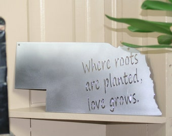 Stainless Steel Home State Signs -- Where roots are planted, love grows
