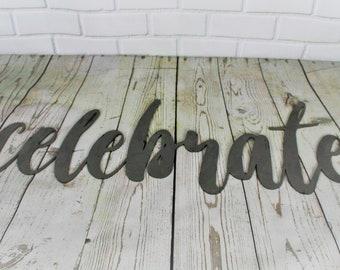 celebrate script, celebrate raw metal sign, metal word art, steel word art, steel script cursive font, DIY celebrate sign, celebrate script