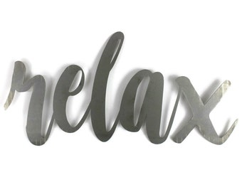 relax script, relax metal sign, metal word art, inspirational sign, yoga studio, relaxation, vacation home, DIY relax sign, relax wall decor