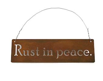 Rust in peace. Rustic hanging metal sign, rusty garden sign, rusty garden art, funny garden sign, rustic decor, metal garden sign