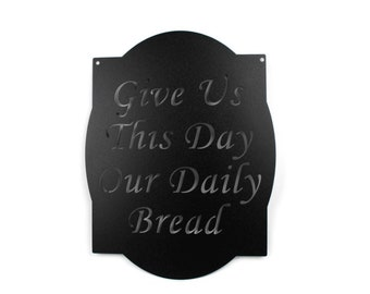 """Give Us This Day Our Daily Bread metal sign, 11.5x15"""" sign"""