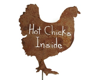 Hot Chicks Inside Rustic Metal Garden Staked Sign -- Size Small through Extra Large