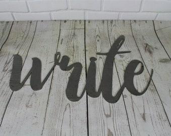 write script, write metal sign, classroom word art, planner, journal, writer gift, teacher student gift, educational wall decor, school wall