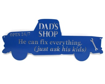 Dad's Shop Metal Pickup Sign - He can fix everything! 24 Inches Wide Powder Coated Wall Decor