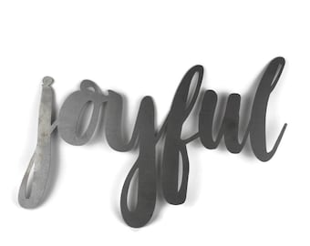 joyful script, joyful metal sign, metal word art, steel word art, steel script cursive font, DIY joyful sign, joy love peace inspirational