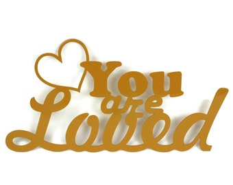 You are loved metal powder coated sign, many color options! Valentine sign, love sign