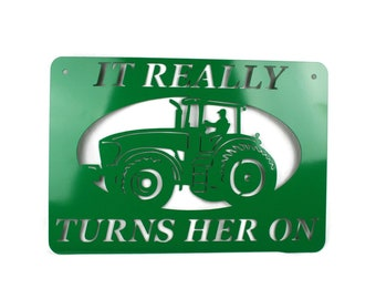 Green Metal Tractor Farm Sign -- It Really Turns Her On -- 22 Inches Wide
